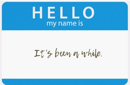 hello-my-name-is-been-awile